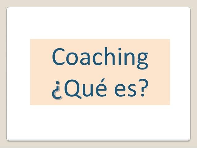 Coaching¿Qué es?