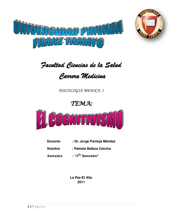 Facultad Ciencias de la Salud            Carrera Medicina                 PSICOLOGIA MEDICA I                      TEMA:  ...
