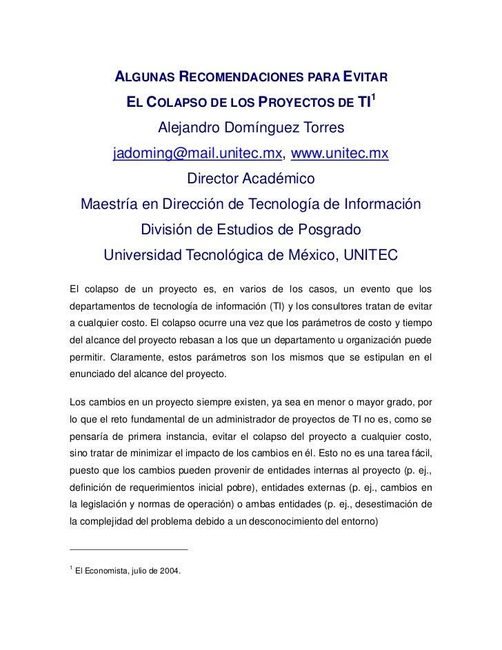 ALGUNAS RECOMENDACIONES PARA EVITAR                  EL COLAPSO DE LOS PROYECTOS DE TI1                           Alejandr...