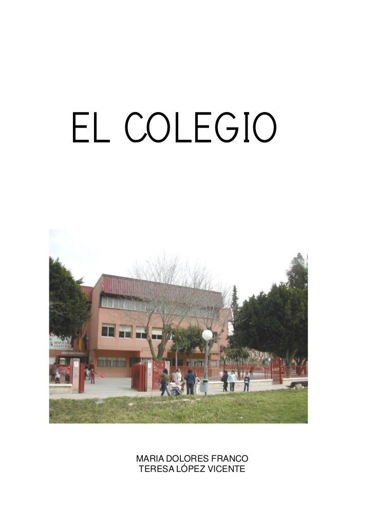 EL COLEGIO   MARIA DOLORES FRANCO   TERESA LÓPEZ VICENTE