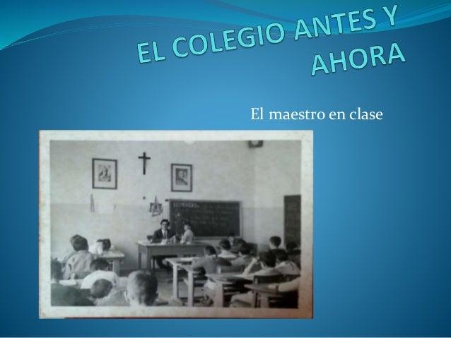 El colegio antes y ahora