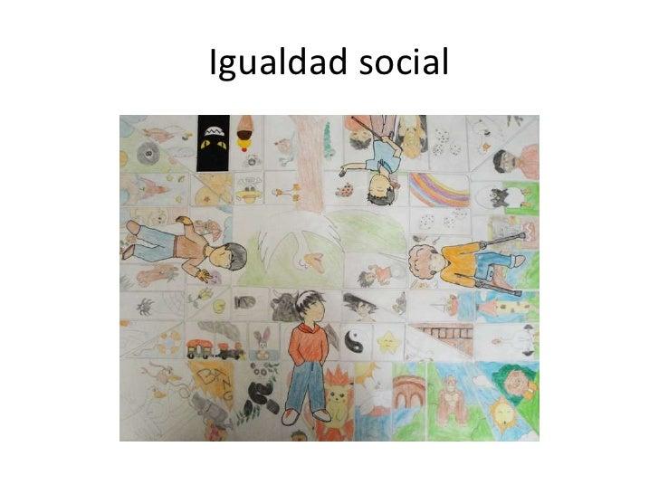 Igualdad social<br />