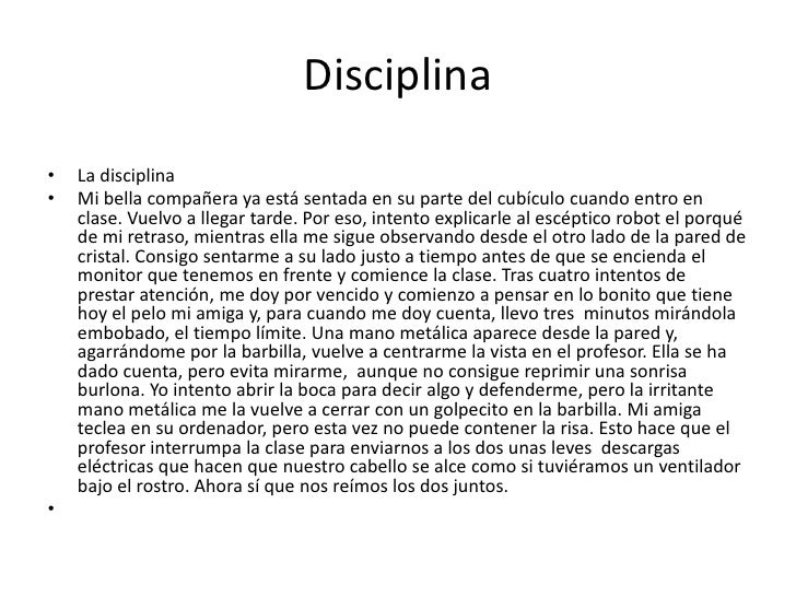 Disciplina<br /><br />La disciplina<br />Mi bella compañera ya está sentada en su parte del cubículo cuando entro en clas...