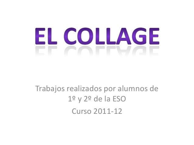 Trabajos realizados por alumnos de 1º y 2º de la ESO Curso 2011-12