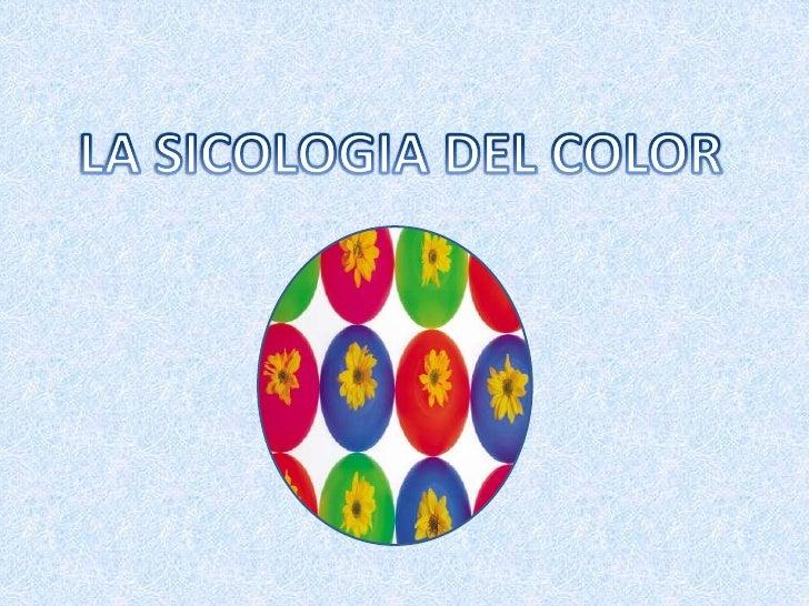 LA SICOLOGIA DEL COLOR<br />