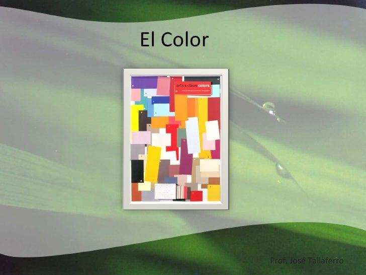 El Color Prof. José Tallaferro