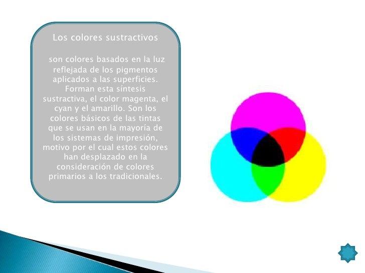 El círculo cromático se divide en tres grupos de            colores primarios, con los que se pueden            obtener lo...