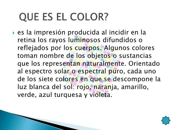    Las combinaciones de los diferentes colores    entre sí, además de con el blanco y con el    negro, son infinitas. Por...