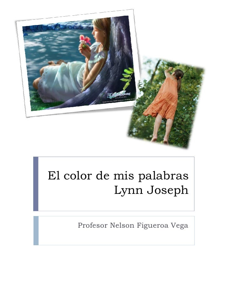 El color de mis palabras             Lynn Joseph       Profesor Nelson Figueroa Vega