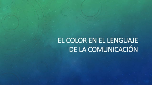 EL COLOR EN EL LENGUAJE  DE LA COMUNICACIÓN
