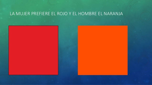 LA MUJER PREFIERE EL ROJO Y EL HOMBRE EL NARANJA
