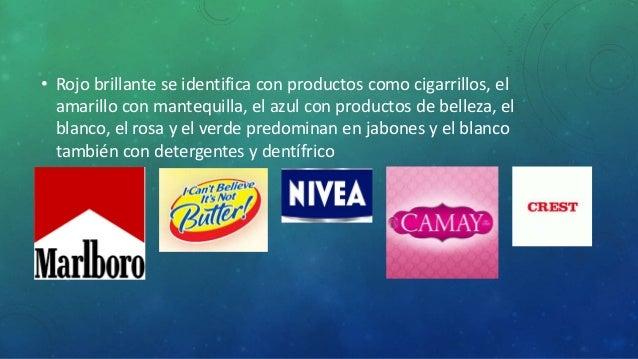 • Rojo brillante se identifica con productos como cigarrillos, el  amarillo con mantequilla, el azul con productos de bell...
