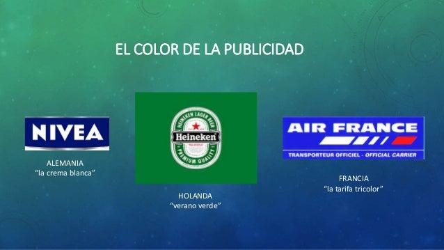 """EL COLOR DE LA PUBLICIDAD  ALEMANIA  """"la crema blanca""""  HOLANDA  """"verano verde""""  FRANCIA  """"la tarifa tricolor"""""""