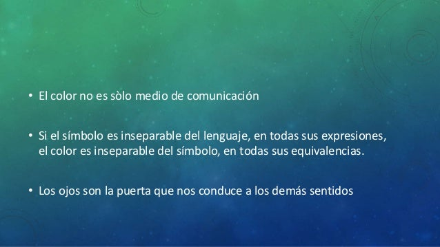 • El color no es sòlo medio de comunicación  • Si el símbolo es inseparable del lenguaje, en todas sus expresiones,  el co...