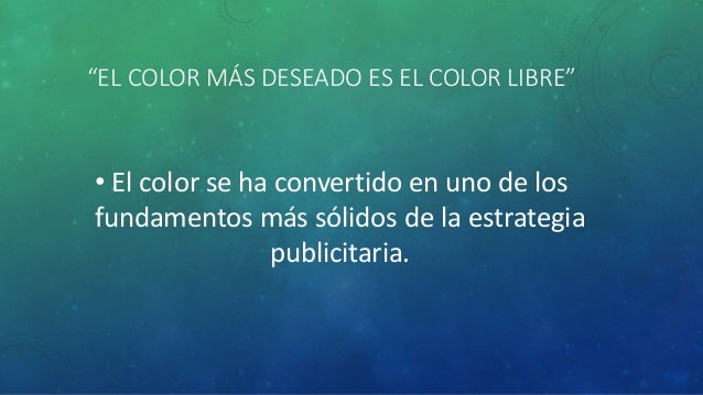 """""""EL COLOR MÁS DESEADO ES EL COLOR LIBRE""""  • El color se ha convertido en uno de los  fundamentos más sólidos de la estrate..."""