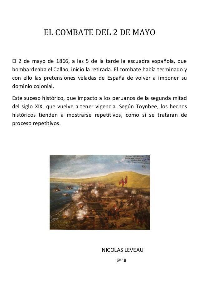 EL COMBATE DEL 2 DE MAYOEl 2 de mayo de 1866, a las 5 de la tarde la escuadra española, quebombardeaba el Callao, inicio l...