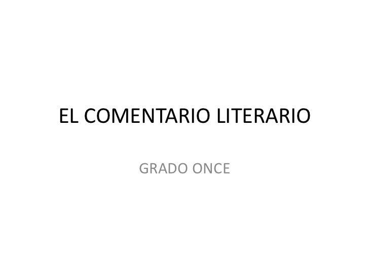 EL COMENTARIO LITERARIO       GRADO ONCE