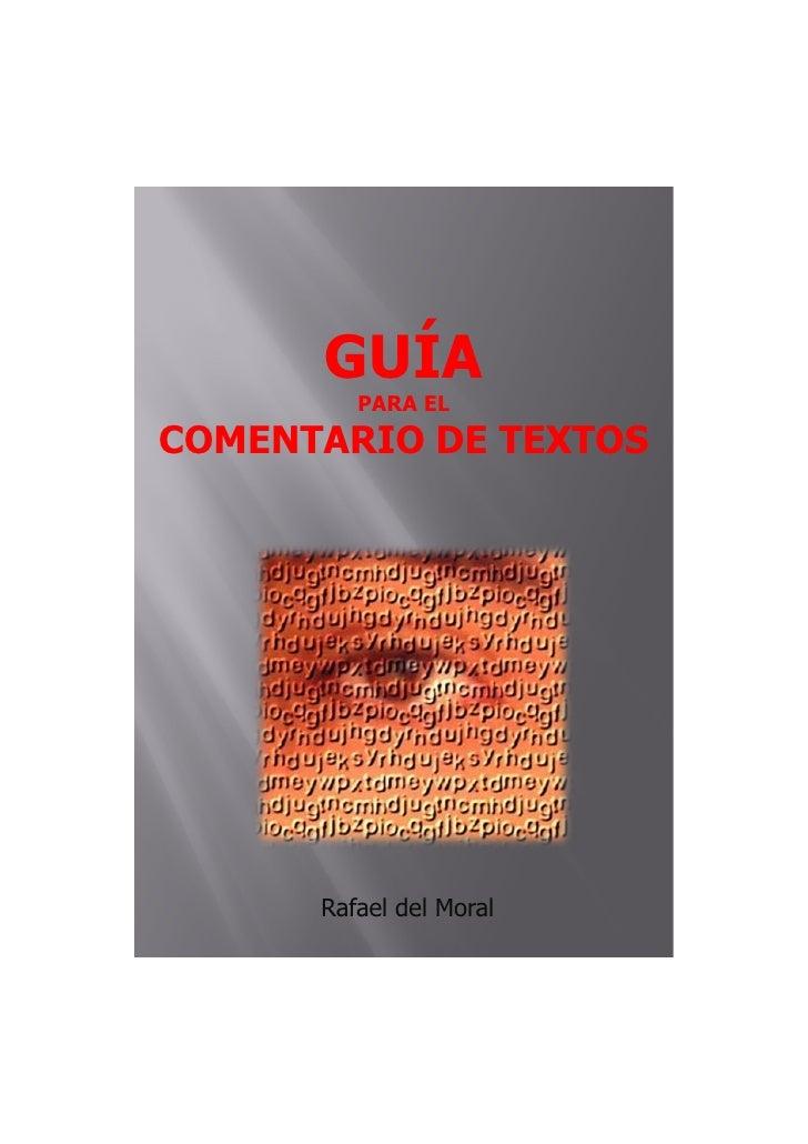 GUÍA         PARA ELCOMENTARIO DE TEXTOS      Rafael del Moral