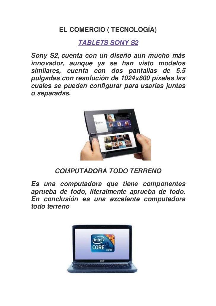 EL COMERCIO ( TECNOLOGÍA)<br />TABLETS SONY S2<br />Sony S2,cuenta con un diseño aun mucho más innovador, aunque ya se ha...