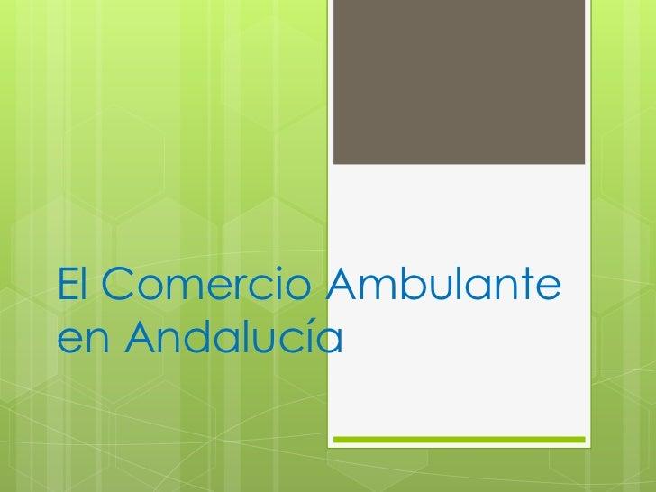 El Comercio Ambulante en Andalucía<br />