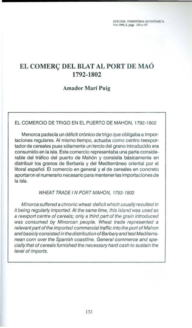ESTUDIS D'HISTÒRIA ECONÒMICA Vol 1989/2, pàgs. 133 a 157  EL COMERÇ DEL BLAT AL PORT DE MAÓ 1792-1802  Menorca padecía un ...
