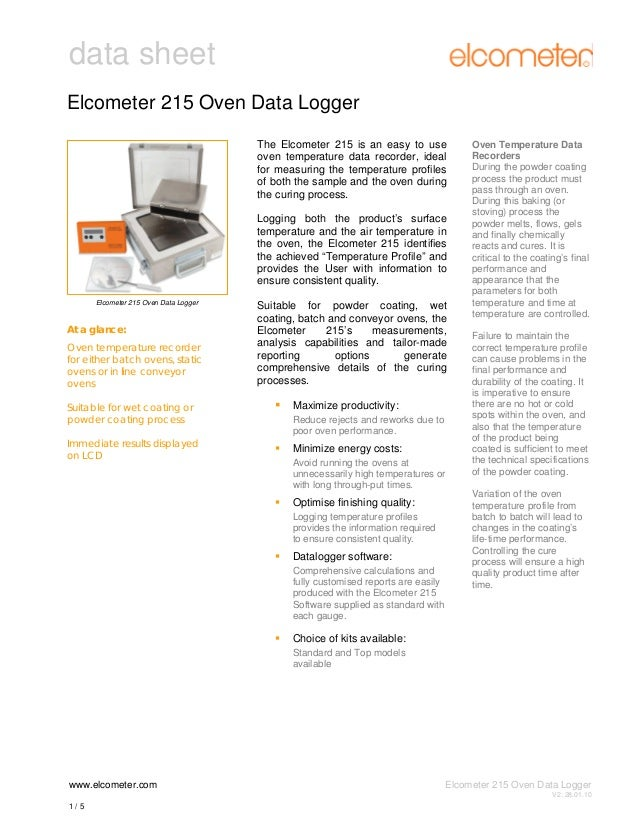 data sheet Elcometer 215 Oven Data Logger The Elcometer 215 is an easy to use oven temperature data recorder, ideal for me...