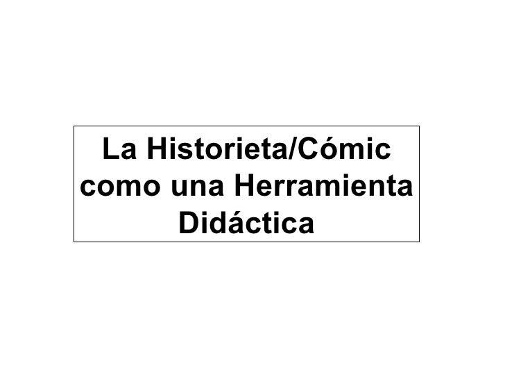La Historieta/Cómic como una Herramienta       Didáctica