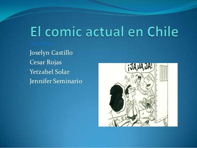 Nombre:Joselyn CastilloCesar RojasYetzabel SolarJennifer Seminario