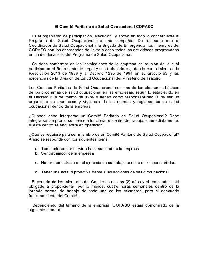 El Comité Paritario de Salud Ocupacional COPASO Es el organismo de participación, ejecución y apoyo en todo lo concernient...