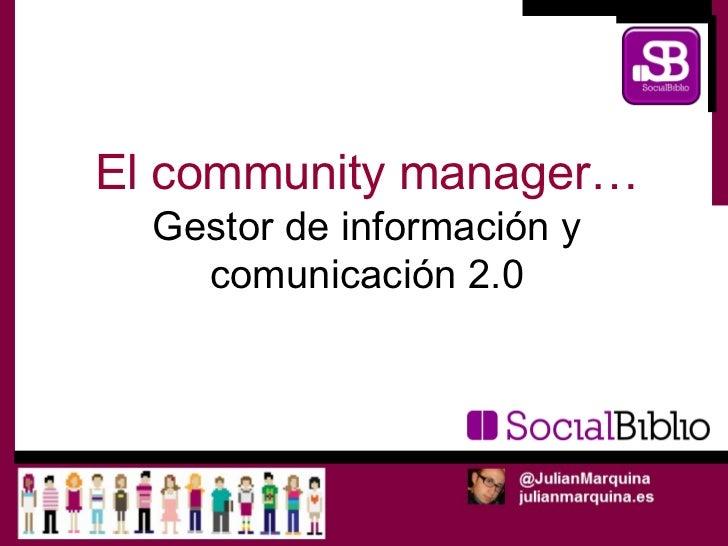 El community manager: gestor de la informacion y comunicacion 2.0
