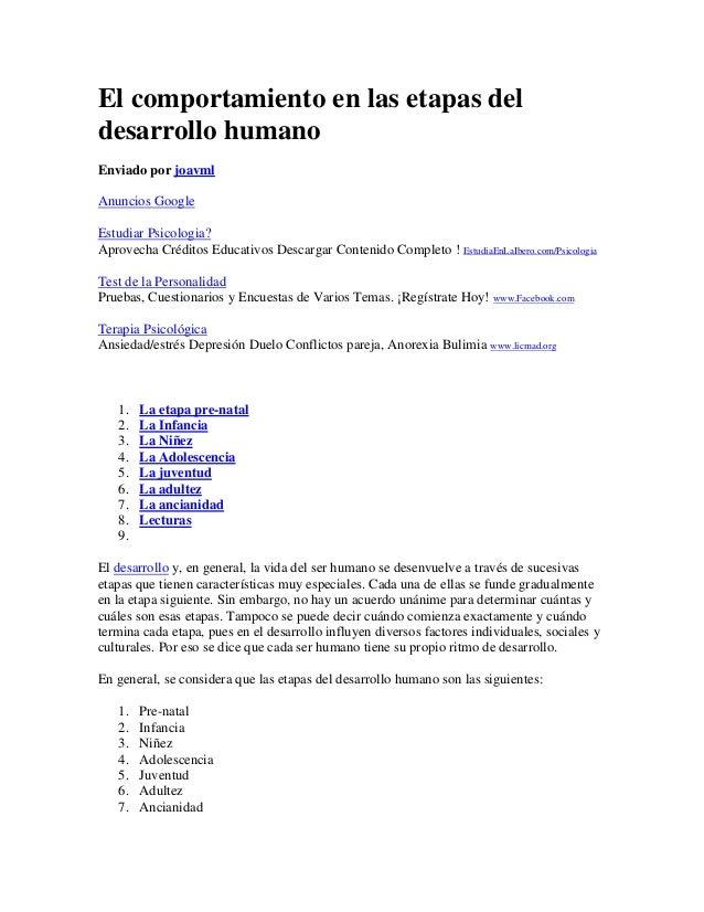 El comportamiento en las etapas deldesarrollo humanoEnviado por joavmlAnuncios GoogleEstudiar Psicologia?Aprovecha Crédito...