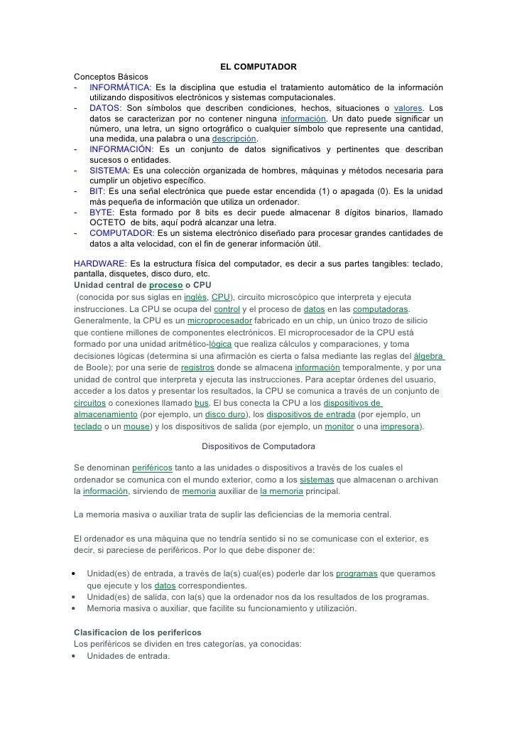 EL COMPUTADOR Conceptos Básicos - INFORMÁTICA: Es la disciplina que estudia el tratamiento automático de la información   ...