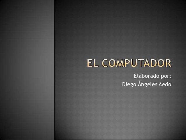 Elaborado por:Diego Ángeles Aedo