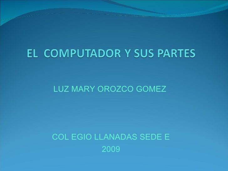 LUZ MARY OROZCO GOMEZ  COL EGIO LLANADAS SEDE E 2009