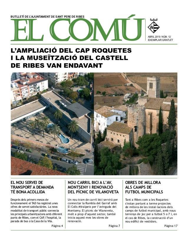 ABRIL 2019 / NÚM. 12 EXEMPLAR GRATUÏT BUTLLETÍ DE L'AJUNTAMENT DE SANT PERE DE RIBES NOU CARRIL BICI A L'AV. MONTSENY I RE...