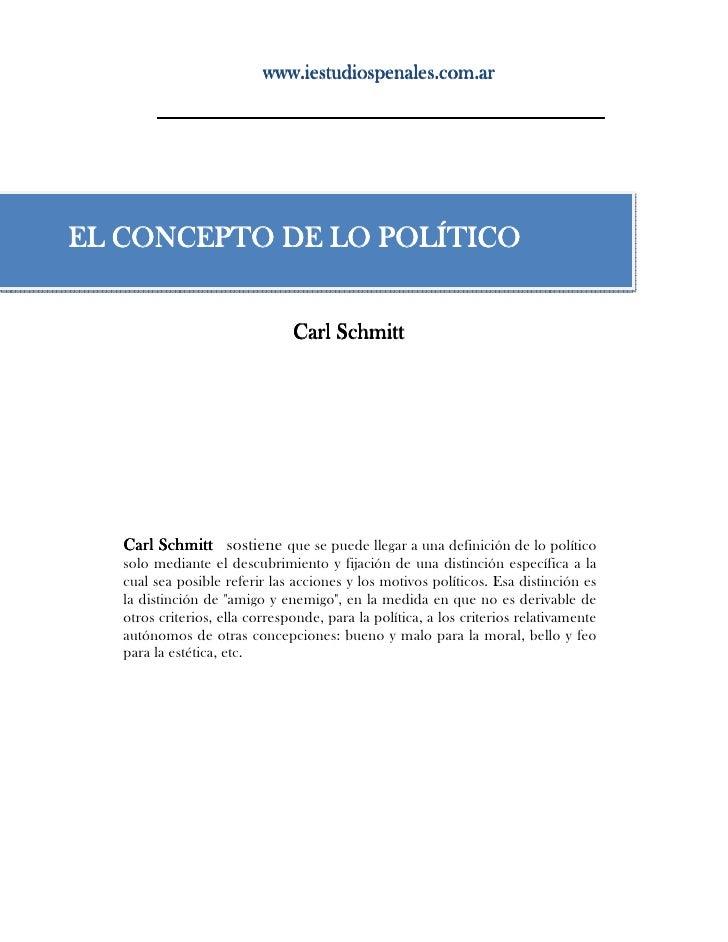 www.iestudiospenales.com.ar     EL CONCEPTO DE LO POLÍTICO                                   Carl Schmitt        Carl Schm...