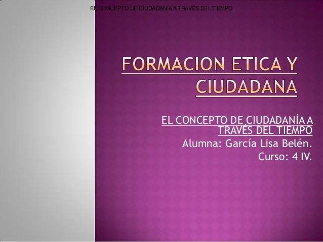 EL CONCEPTO DE CIUDADANÍA A TRAVÉS DEL TIEMPO                      EL CONCEPTO DE CIUDADANÍA A                            ...