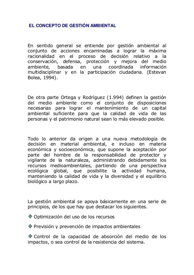 EL CONCEPTO DE GESTIÓN AMBIENTALEn sentido general se entiende por gestión ambiental alconjunto de acciones encaminadas a ...