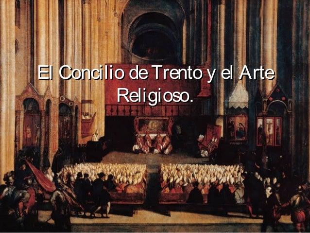 El Concilio de Trento y el Arte          Religioso.