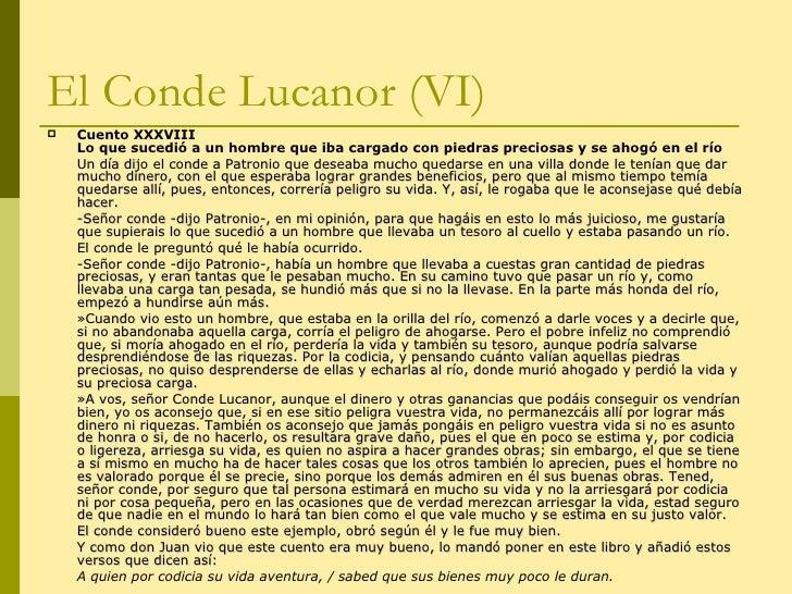 El Conde Lucanor (VI) <ul><li>Cuento XXXVIII  Lo que sucedió a un hombre que iba cargado con piedras preciosas y se ahogó ...
