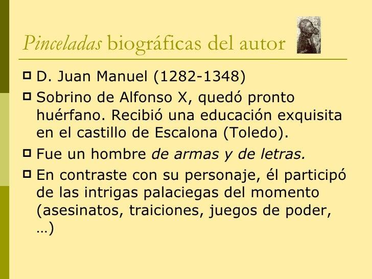 Pinceladas  biográficas del autor <ul><li>D. Juan Manuel (1282-1348) </li></ul><ul><li>Sobrino de Alfonso X, quedó pronto ...