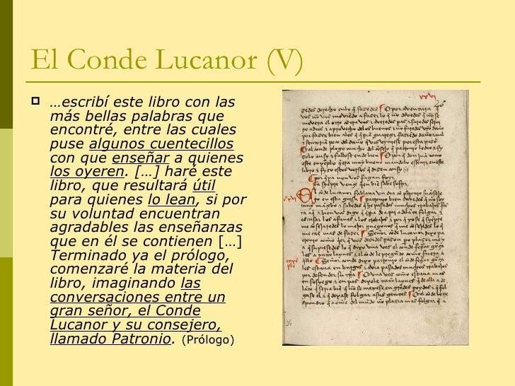 El Conde Lucanor (V) <ul><li>… escribí este libro con las más bellas palabras que encontré, entre las cuales puse  algunos...