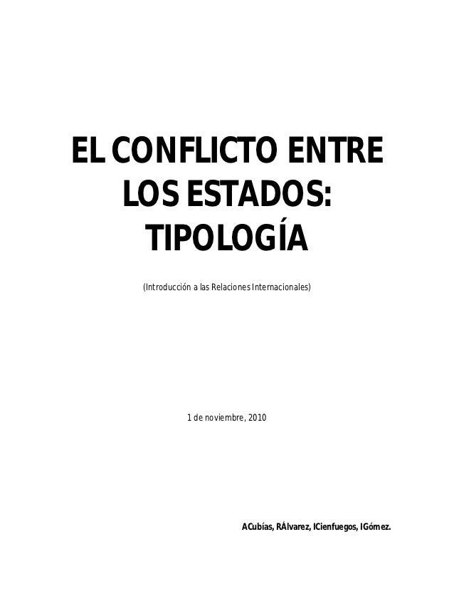 EL CONFLICTO ENTRE    LOS ESTADOS:     TIPOLOGÍA    (Introducción a las Relaciones Internacionales)                1 de no...