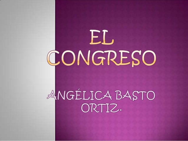 CONCEPTO:El congreso es un contacto e intercambio deexperiencias y opiniones entre el grupo depersonas calificadas en dete...