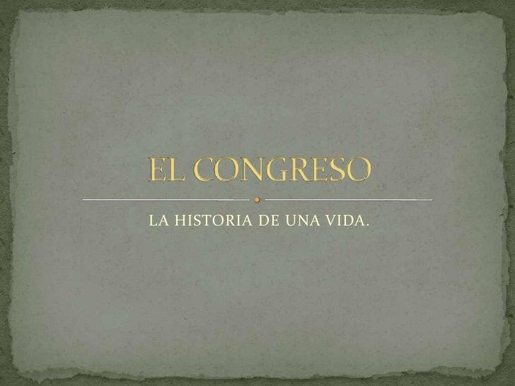LA HISTORIA DE UNA VIDA.
