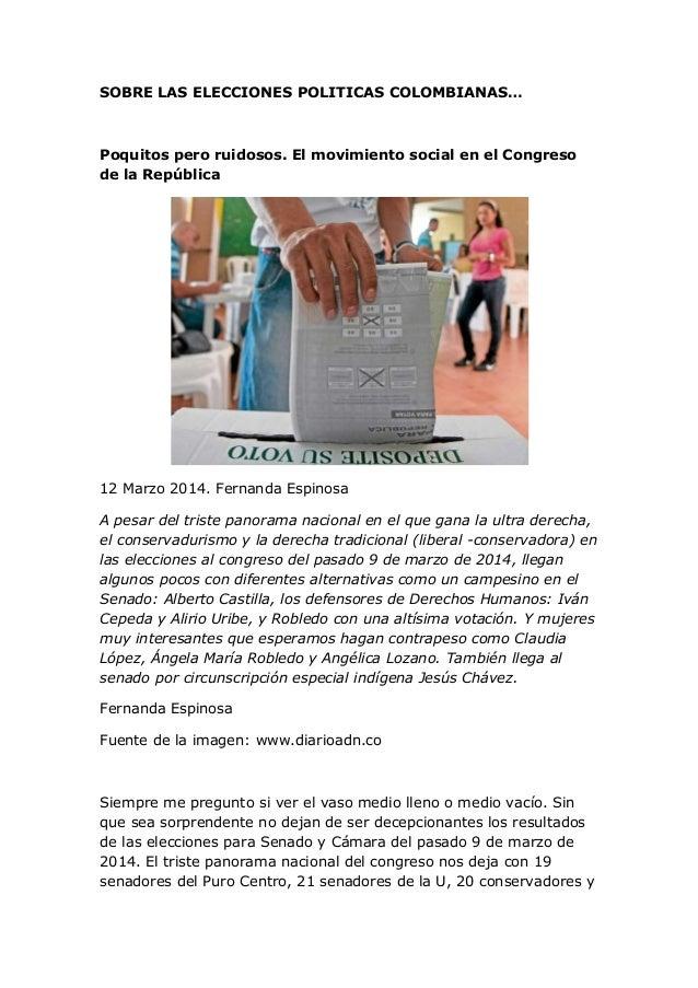 SOBRE LAS ELECCIONES POLITICAS COLOMBIANAS… Poquitos pero ruidosos. El movimiento social en el Congreso de la República 12...