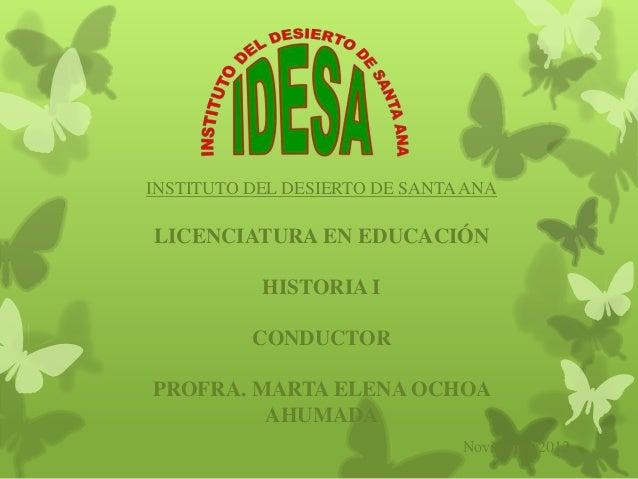INSTITUTO DEL DESIERTO DE SANTA ANALICENCIATURA EN EDUCACIÓN           HISTORIA I          CONDUCTORPROFRA. MARTA ELENA OC...