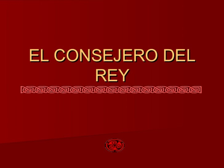 EL CONSEJERO DEL      REY