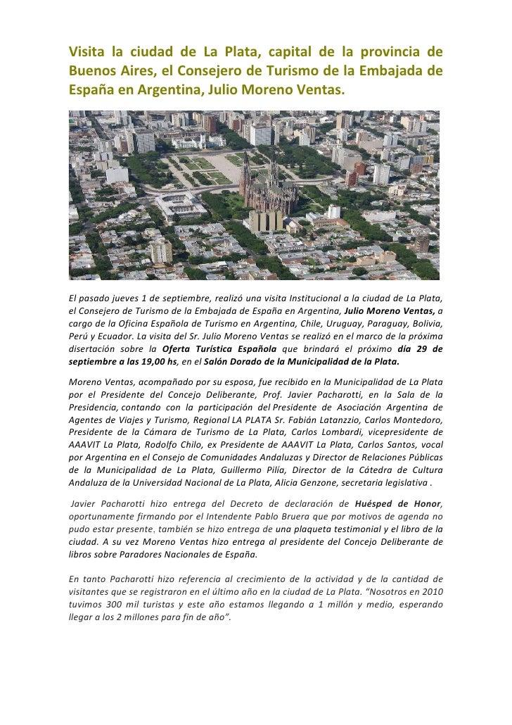 Visita la ciudad de La Plata, capital de la provincia deBuenosAires,elConsejerodeTurismodelaEmbajadad...