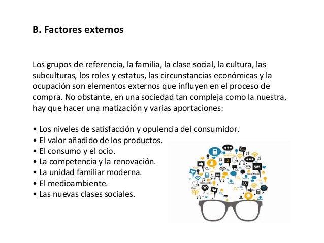 Los  grupos  de  referencia,  la  familia,  la  clase  social,  la  cultura,  las   subculturas, ...